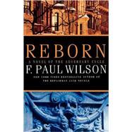 Reborn by Wilson, F. Paul, 9780765321657