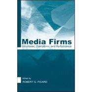 Media Firms: Structures, Operations, and Performance by Picard; Robert G., 9780805841657