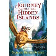 Journey Across the Hidden Islands by Durst, Sarah Beth, 9781328941657