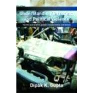 Understanding Terrorism and Political Violence: The Life Cycle of Birth, Growth, Transformation, and Demise by Gupta; Dipak K., 9780415771658