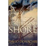 The Contraband Shore by Donachie, David, 9780749021658