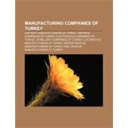 Manufacturing Companies of Turkey : Arçelik, Bosphorus Cymbals, Grundig, Istanbul Agop Cymbals, Adopen, Avsar Enamel by , 9781157111658