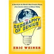 The Geography of Genius by Weiner, Eric, 9781451691658