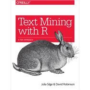 Text Mining With R by Silge, Julia; Robinson, David, 9781491981658