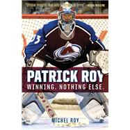 Patrick Roy by Roy, Michel; Phillips, Charles, 9781629371658