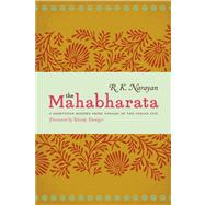 The Mahabharata: A Shortened Modern Prose Version of the Indian Epic by Narayan, R. K.; Doniger, Wendy; Laxman, R. K. (CON), 9780226051659