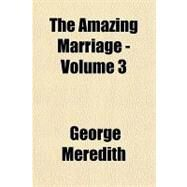 The Amazing Marriage by Meredith, George, 9781153691659