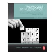 The Process of Investigation: Concepts and Strategies for Investigators in the Private Sector by Sennewald, Charles A.; Tsukayama, John K., Ph.D., 9780128001660