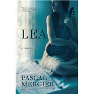 Lea by Mercier, Pascal; Whiteside, Shaun, 9780802121660
