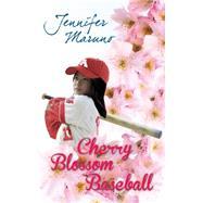 Cherry Blossom Baseball by Maruno, Jennifer, 9781459731660