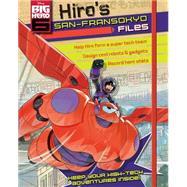 Hiro's San Fransokyo Files by Parragon, 9781472361660