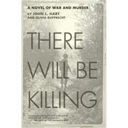There Will Be Killing by Hart, John L.; Rupprecht, Olivia, 9781611881660