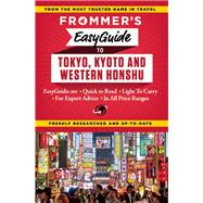Frommer's EasyGuide to Tokyo, Kyoto and Western Honshu by Reiber, Beth, 9781628871661