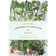 Culinary Herbs & Spices of the World by Van Wyk, Ben-Erik, 9780226091662