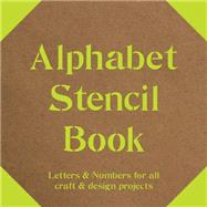 Alphabet Stencil Book Letters & Numbers for all Craft & Design Projects by Batsford, 9781849941662