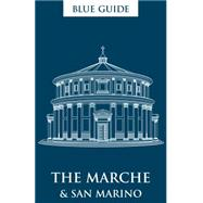 Blue Guide the Marche & San Marino by Grady, Ellen, 9781905131662