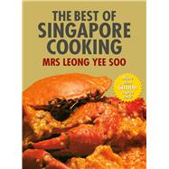 The Best of Singapore Cooking by Soo, Leong Yee, Mrs., 9789814561662
