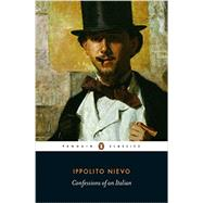 Confessions of an Italian by Nievo, Ippolito; Randall, Frederika; Riall, Lucy, 9780141391663