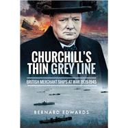 Churchill's Thin Grey Line by Edwards, Bernard, 9781526711663