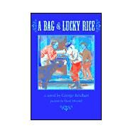 A Bag of Lucky Rice by Reichart, George; Mitchell, Mark, 9781567921663