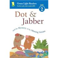 Dot & Jabber and the Mystery of the Missing Stream by Walsh, Ellen Stoll, 9780544791664