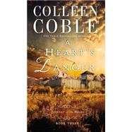 A Heart's Danger by Coble, Colleen, 9780718031664