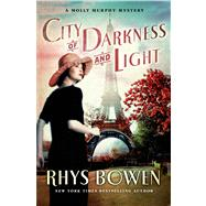 City of Darkness and Light by Bowen, Rhys, 9781250011664