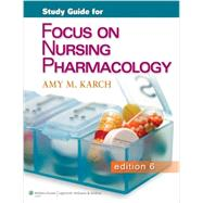 Study Guide for Focus on Nursing Pharmacology by Karch, Amy M., 9781451151664