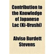 Contribution to the Knowledge of Japanese Lac: Ki-urushi by Stevens, Alviso Burdett, 9780217461665