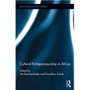 Cultural Entrepreneurship in Africa by R÷schenthaler; Ute, 9781138851665