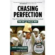 Chasing Perfection: The Principles Behind Winning Football the De La Salle Way by Ladouceur, Bob; Hayes, Neil, 9781629371665