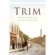 Trim in Old Photographs by Crinion, Anne; Crinion, Jake, 9781845881665