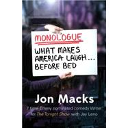 Monologue What Makes America Laugh Before Bed by Macks, Jon, 9780399171666