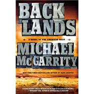 Backlands: A Novel of the American West by McGarrity, Michael, 9780451471666