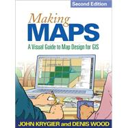 Making Maps, Second Edition A Visual Guide to Map Design for GIS