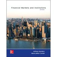 Financial Markets and Institutions by Saunders, Anthony; Cornett, Marcia, 9780077861667