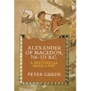ISBN 9780520071667 product image for Alexander of Macedon 356-323 B. C.   upcitemdb.com