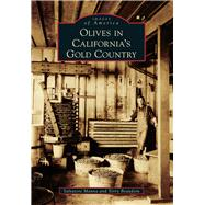 Olives in California's Gold Country by Manna, Salvatore; Beaudoin, Terry, 9781467131667
