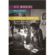 Sex Workers, Psychics, and Numbers Runners by Harris, Lashawn, 9780252081668