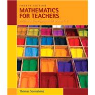 Mathematics for Teachers An Interactive Approach for Grades K-8 by Sonnabend, Thomas, 9780495561668
