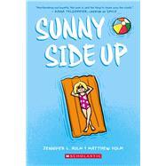 Sunny Side Up by Holm, Jennifer L.; Holm, Matthew, 9780545741668