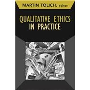 Qualitative Ethics in Practice by Tolich; Martin, 9781629581668