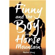 Finny and the Boy from Horse Mountain by Young, Andrea, 9781634501668
