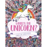 Where's the Unicorn? A Magical Search-and-Find Book by Marx, Jonny; Moran, Paul, 9781454931669