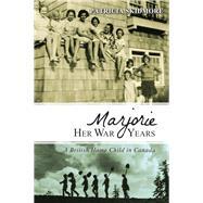 Marjorie Her War Years by Skidmore, Patricia, 9781459741669