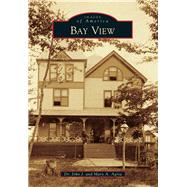 Bay View by Agria, John J.; Agria, Mary A., 9781467111669