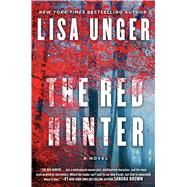 The Red Hunter A Novel by Unger, Lisa, 9781501101670