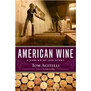 American Wine by Acitelli, Tom, 9781569761670
