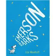 Emerson Barks by Woodruff, Liza; Woodruff, Liza, 9781627791670