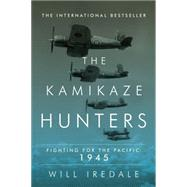 The Kamikaze Hunters by Iredale, Will, 9781681771670